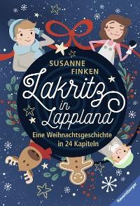 Cover Lakritz in Lappland - Eine Weihnachtsgeschichte in 24 Kapiteln