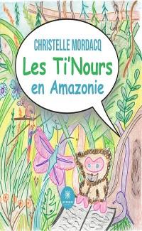 Cover Les Ti'Nours en Amazonie