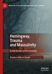 Cover Hemingway, Trauma and Masculinity