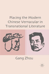 Cover Placing the Modern Chinese Vernacular in Transnational Literature