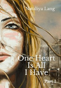 Cover One Heart Is All I Have