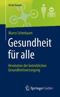 Cover Gesundheit für alle – Revolution der betrieblichen Gesundheitsversorgung