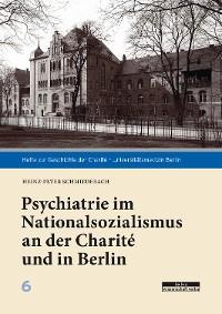 Cover Psychiatrie im Nationalsozialismus an der Charité und in Berlin