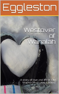 Cover Westover of Wanalah / A story of love and life in Old Virginia