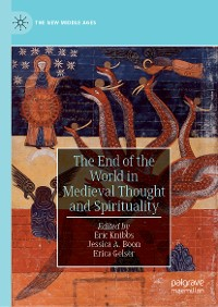 Cover The End of the World in Medieval Thought and Spirituality