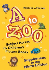 Cover to Zoo, Supplement to the Ninth Edition: Subject Access to Children's Picture Books, 9th Edition
