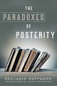 Cover The Paradoxes of Posterity