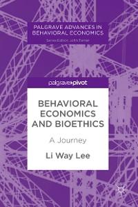 Cover Behavioral Economics and Bioethics