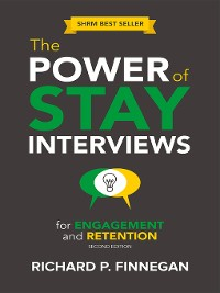 Cover The Power of Stay Interviews for Engagement and Retention