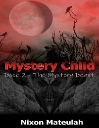 Cover Mystery Child Book 2: The Mystery Beast