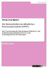 Cover Die Barrierefreiheit im öffentlichen Personennahverkehr (ÖPNV)