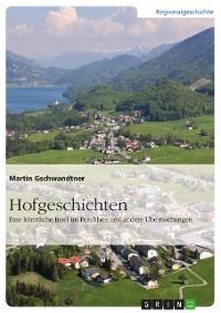 Cover Hofgeschichten. Eine künstliche Insel im Fuschlsee und andere Überraschungen