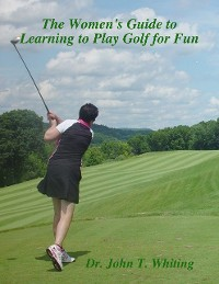 Cover The Women's Guide to Learning to Play Golf for Fun
