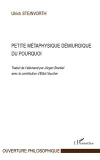 Cover Petite metaphysique demiurgique pourquoi