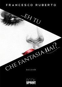 Cover ...Eh tu che fantasia hai?