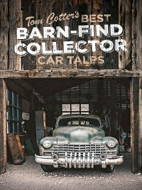Cover Tom Cotter's Best Barn-Find Collector Car Tales