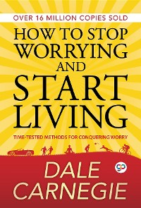 Cover How to Stop Worrying and Start Living