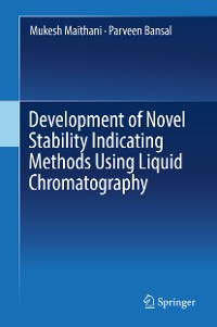 Cover Development of Novel Stability Indicating Methods Using Liquid Chromatography
