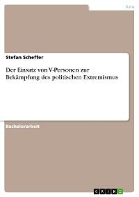 Cover Der Einsatz von V-Personen zur Bekämpfung des politischen Extremismus