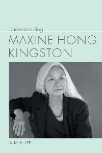 Cover Understanding Maxine Hong Kingston