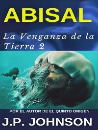 Cover LA VENGANZA DE LA TIERRA 2. Abisal