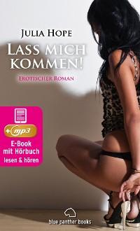 Cover Lass mich kommen! Erotischer Roman