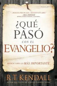 Cover Que paso con el Evangelio? / Whatever Happened to the Gospel?