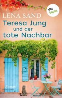 Cover Theresa Jung und der tote Nachbar
