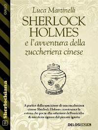 Cover Sherlock Holmes e l'avventura della zuccheriera cinese