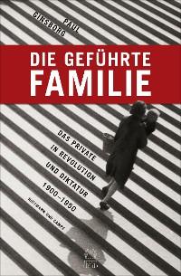 Cover Die geführte Familie