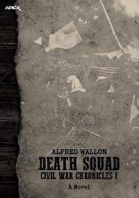Cover DEATH SQUAD - CIVIL WAR CHRONICLES I