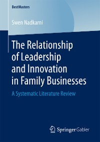 Cover The Relationship of Leadership and Innovation in Family Businesses