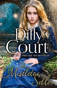 Cover Mistletoe Seller: A heartwarming, romantic novel for Christmas from the Sunday Times bestseller