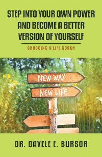 Cover Step into Your Own Power and Become a Better Version of Yourself