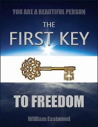 Cover You Are a Beautiful Person - The First Key to Freedom