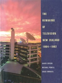Cover The Remaking of Television New Zealand 1984–1992