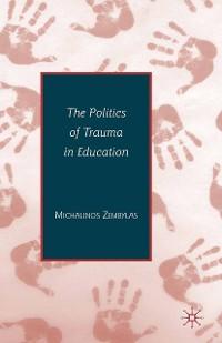 Cover The Politics of Trauma in Education