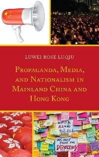 Cover Propaganda, Media, and Nationalism in Mainland China and Hong Kong
