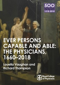 Cover Physicians 1660-2018: Ever Persons Capable and Able