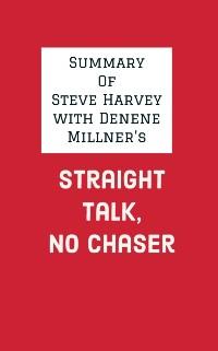 Cover Summary of Steve Harvey with Denene Millner's Straight Talk, No Chaser