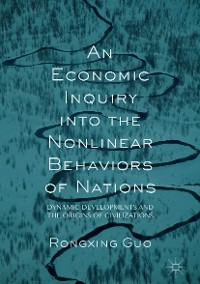 Cover An Economic Inquiry into the Nonlinear Behaviors of Nations