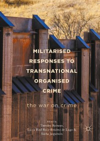 Cover Militarised Responses to Transnational Organised Crime
