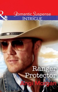 Cover Ranger Protector (Mills & Boon Intrigue) (Texas Brothers of Company B, Book 1)