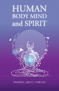 Cover Human Body Mind and Spirit