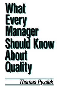 Cover What Every Manager Should Know about Quality