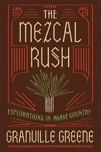 Cover The Mezcal Rush