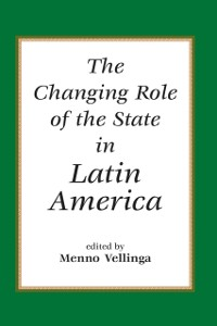 Cover Changing Role Of The State In Latin America