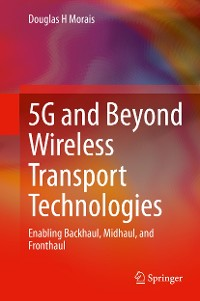 Cover 5G and Beyond Wireless Transport Technologies
