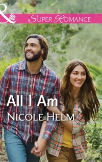 Cover All I Am (Mills & Boon Superromance) (A Farmers' Market Story, Book 2)