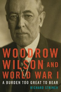 Cover Woodrow Wilson and World War I